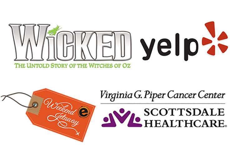 Wicked Musical, Yelp, Weekend Jetaway, and Scottsdale Healthcare